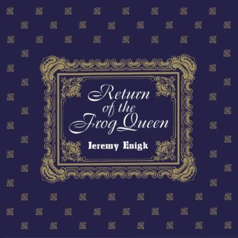 RETURN OF THE FROG QUEEN REISSUE