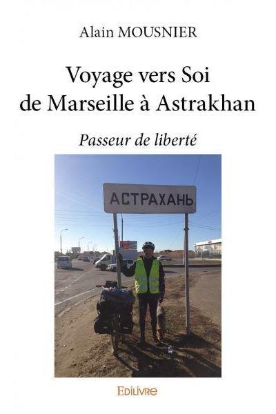 Voyage vers soi de Marseille à Astrakhan