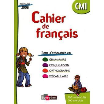 Cahier De Francais Cm1 2009 Cahier D Exercices Broche Fouillade Guy Michel Moulin Achat Livre Fnac