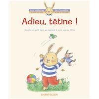 Adieu, tetine ! - l'histoire du petit lapin corentin
