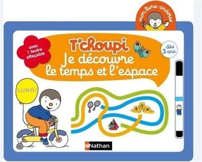 T'choupi - Mon livre-ardoise à partir de 3 ans : T'choupi ardoise Je découvre le temps et l'espace dès 3 ans