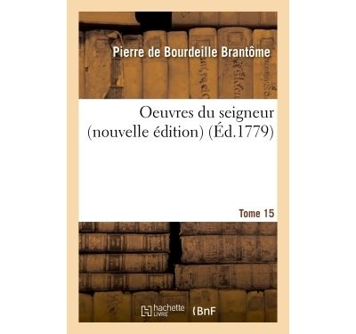 Oeuvres du seigneur tome 15