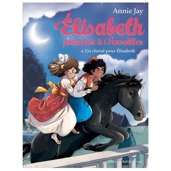 Elisabeth, Princesse à VersaillesUn cheval pour Elisabeth