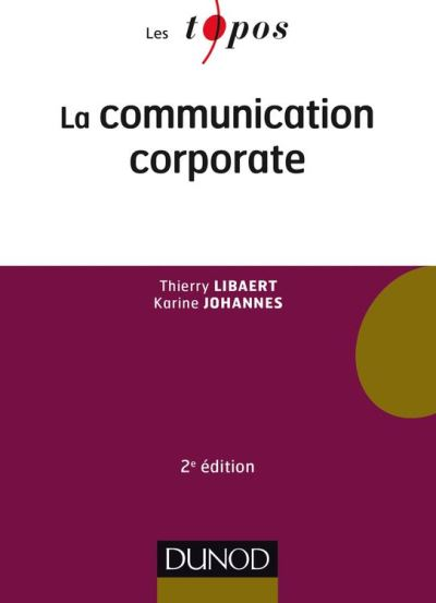 La communication corporate - 2e éd. - 9782100750542 - 7,99 €