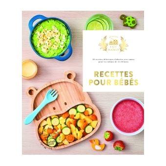 Recettes Pour Bébés Ans Broché Mamanchef Achat Livre - Recette de cuisine pour bebe