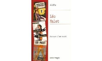 Leo Malet, Parcours d'une Œuvre