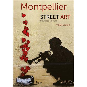 Montpellier Street Art Broche Sylvie Leonard Achat Livre Fnac