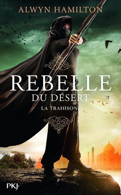 Rebelle du désert - tome 2 La trahison