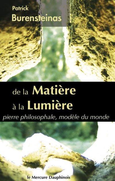 De la Matière à la Lumière - Pierre philosophale, modèle du monde - 9782356621528 - 8,49 €