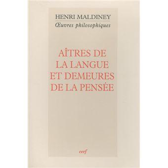 Aîtres de la langue et demeures de la pensée - Henri Maldiney