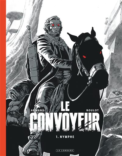 Le Convoyeur - Nymphe (Edition NB)