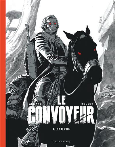 Le Convoyeur - Nymphe (Édition noir & blanc)