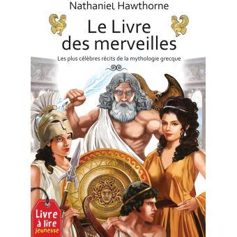 Le livre des merveilles les plus celebres recits de la mytho