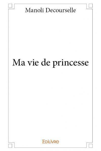 Ma vie de princesse