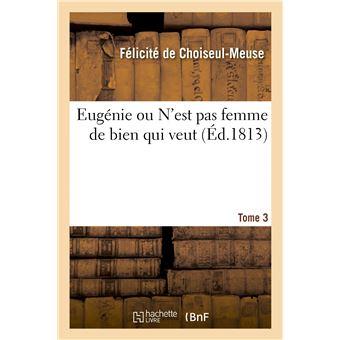 Eugénie ou N'est pas femme de bien qui veut