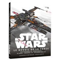 Réveil de la force, vaisseaux et véhicules : plans, coupes et technologies