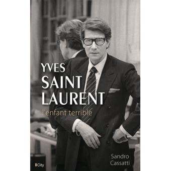 Yves Saint Laurent. L'enfant terrible - Sandro Cassati