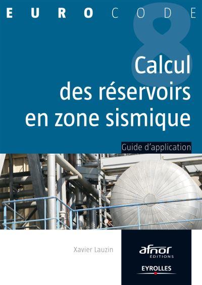 Calcul des reservoirs en zone sismique. guide d'application