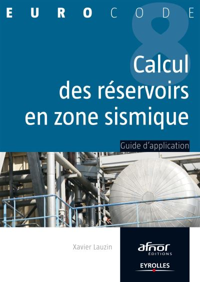 Calcul des reservoirs en zone sismique. guide d'application