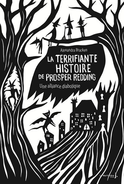 La terrifiante histoire de Prosper Redding - Tome 1 : La terrifiante histoire de Prosper Redding - tome 1 Une Alliance diabolique