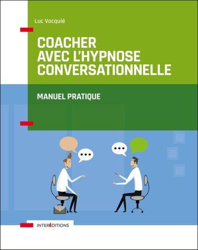Coacher avec l'hypnose conversationnelle - 9782729620219 - 25,99 €