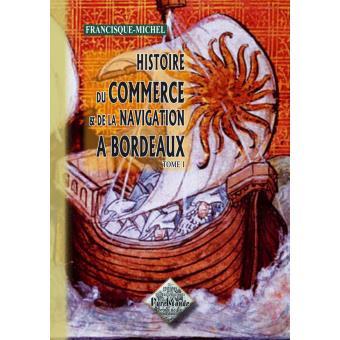 Histoire du commerce et de la navigation à Bordeaux
