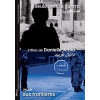 2 films de Danielle Arbid : Seule avec la guerre - Aux Frontières