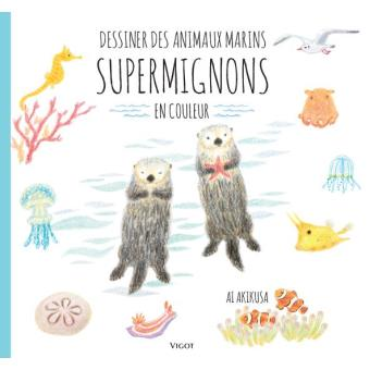 Dessiner des animaux marins supermignons broch ai - Apprendre a dessiner des animaux mignon ...