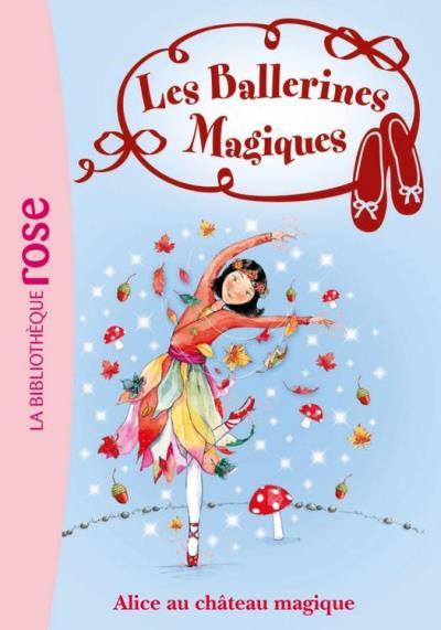 Les Ballerines Magiques 15 - Alice et le château magique - 9782012024953 - 3,99 €