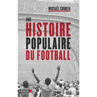 Une Histoire Populaire Du Football Broche Mickael Correia