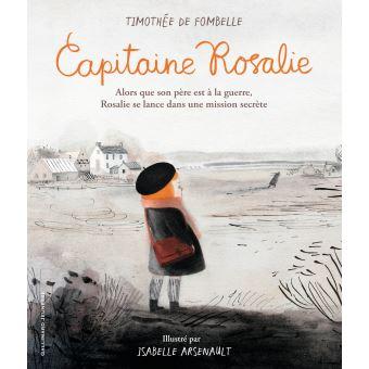 Capitaine Rosalie - cartonné - Timothée de Fombelle, Isabelle Arsenault - Achat Livre | fnac
