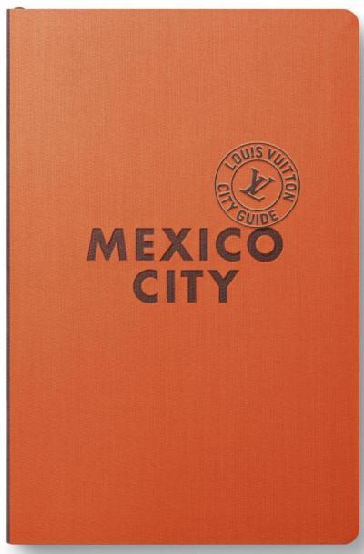 Louis Vuitton City Guide Mexico
