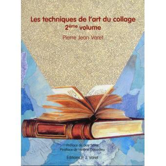 Les techniques de l\'art du collage Tome 2 - broché - Pierre Jean ...