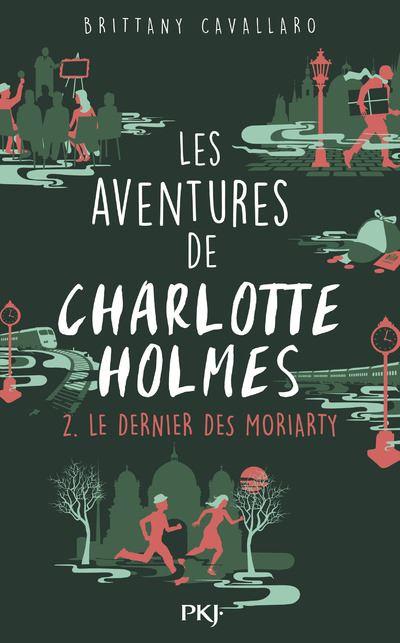 Les aventures de Charlotte Holmes - tome 2 Le dernier des Moriarty