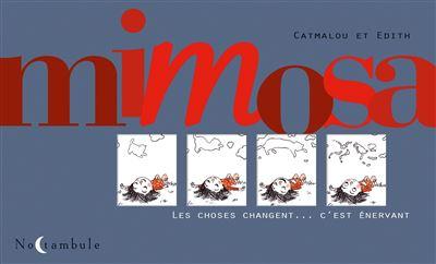Mimosa - Les choses changent. C'est énervant