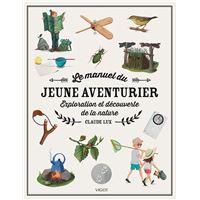 Le manuel du jeune aventurier exploration et découverte de la nature