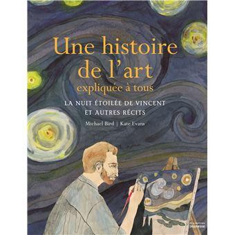Une Histoire De L Art Expliquee A Tous La Nuit Et
