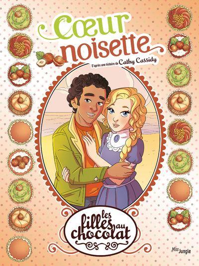 Les filles au chocolat - tome 11 Coeur noisette