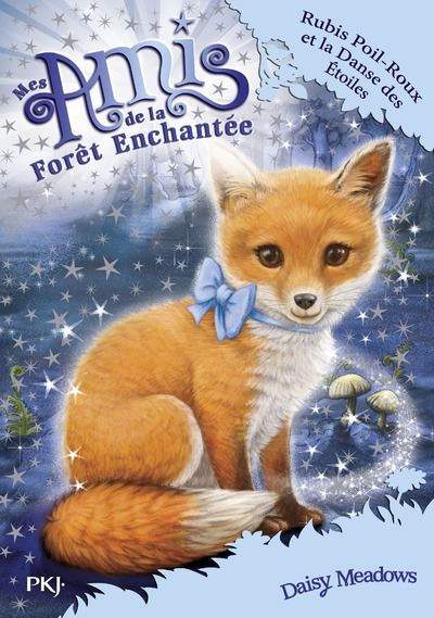 Mes amis de la forêt enchantée - tome 7 Rubis Poil-Roux et la danse des étoiles