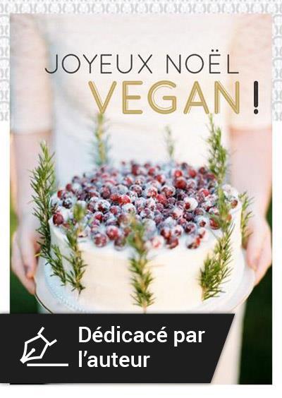 Joyeux Noël vegan ! Version dédicacée par l'auteur