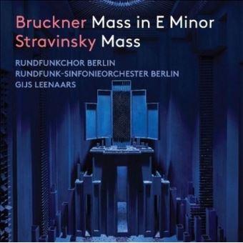 BRUCKNER / STRAVINSKY: MASS IN E MINOR / MASS