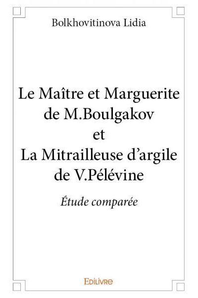Le Maître et Marguerite de M. Boulgakov et La Mitrailleuse d'argile de V. Pelevine