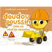 Doudou Poussin joue au chef de chantier. Doudou Poussin
