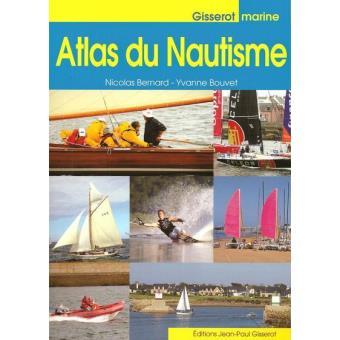 Atlas du nautisme - Nicolas Bernard,Yvanne Bouvet