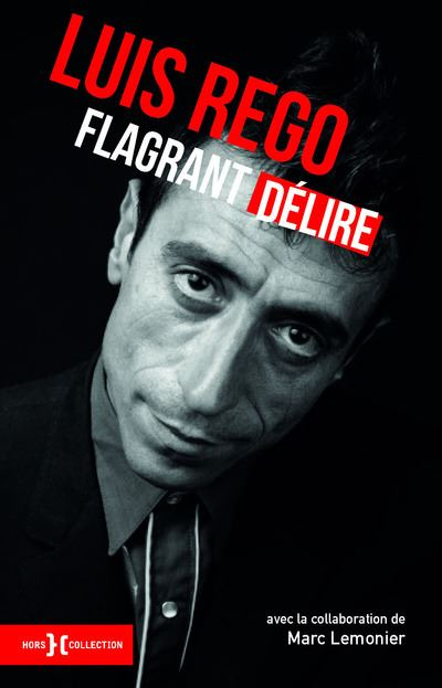 Luis Rego, flagrant délire