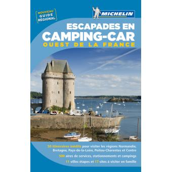 guide escapades en camping car ouest de la france michelin edition 2013 broch collectif. Black Bedroom Furniture Sets. Home Design Ideas