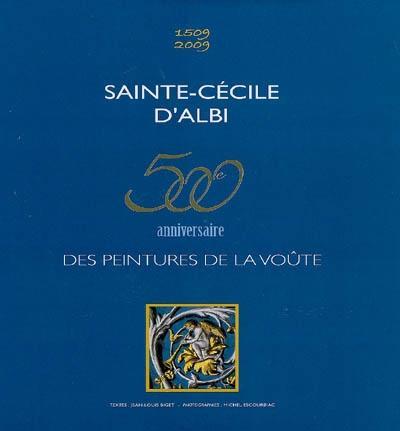 Sainte-Cécile d'Albi : 500e anniversaire des peintures de la voûte
