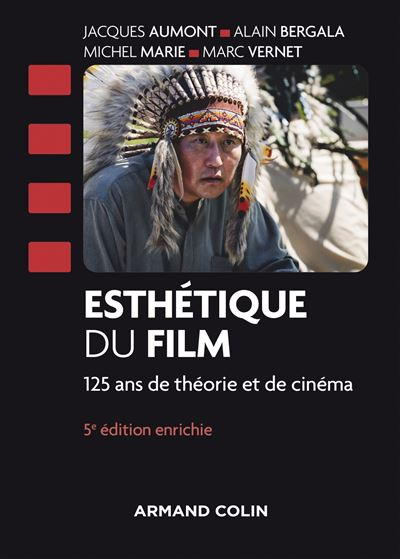 Esthétique du film - 4e éd. - 120 ans de théorie et de cinéma