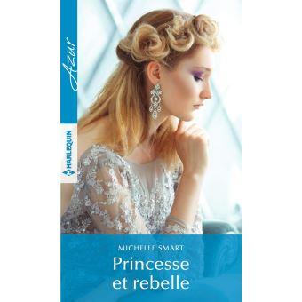 Princesse et rebelle