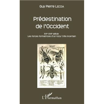 Predestination de l'occident 16e-17e siecle les forces forma